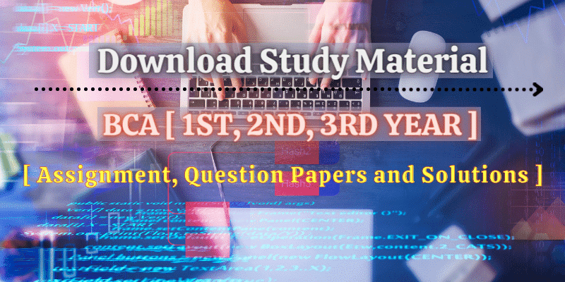 Download BCA All Year Assignment Questions And There Solutions Pdf